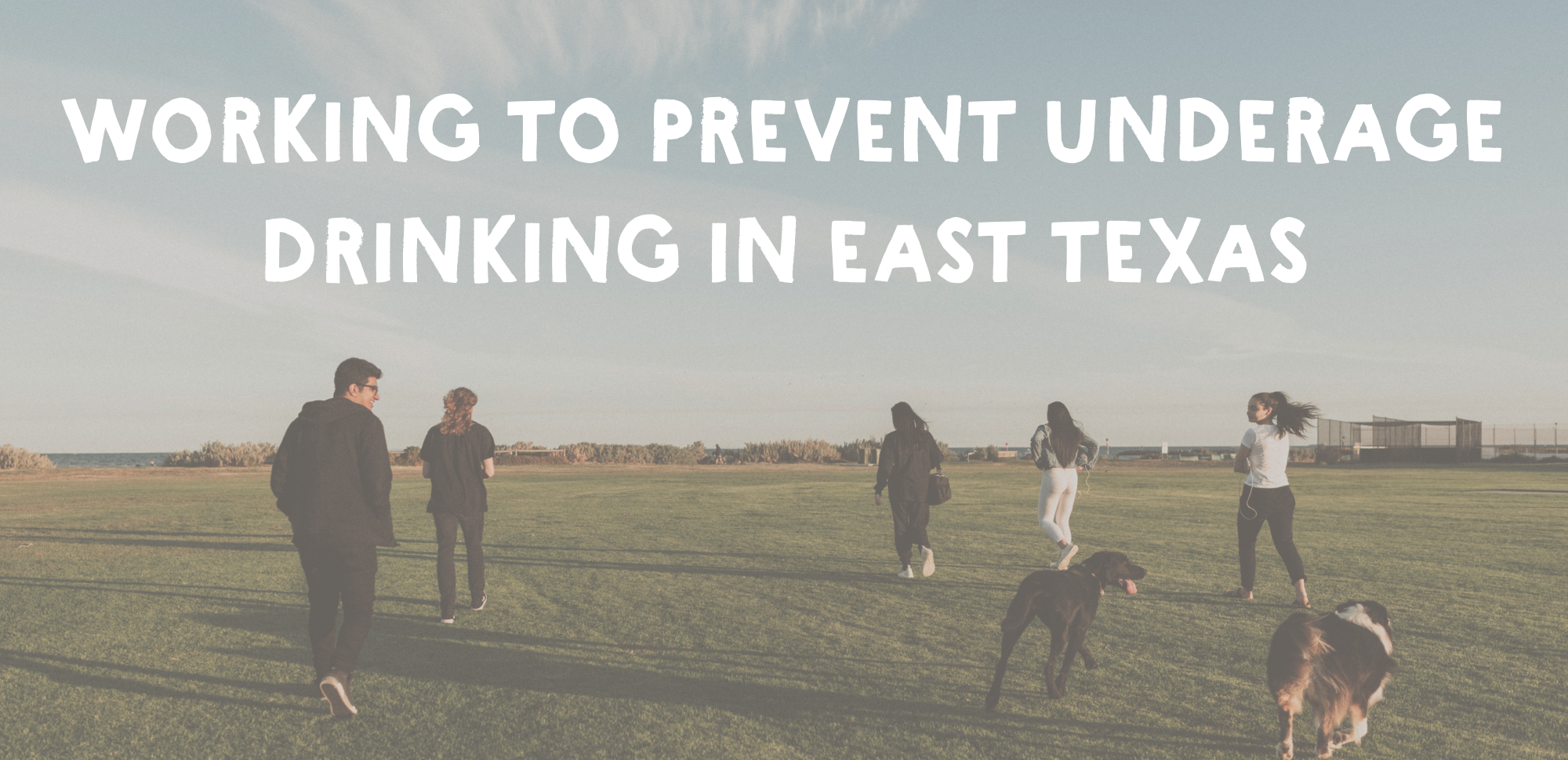 Prevent Underage Drinking East TX